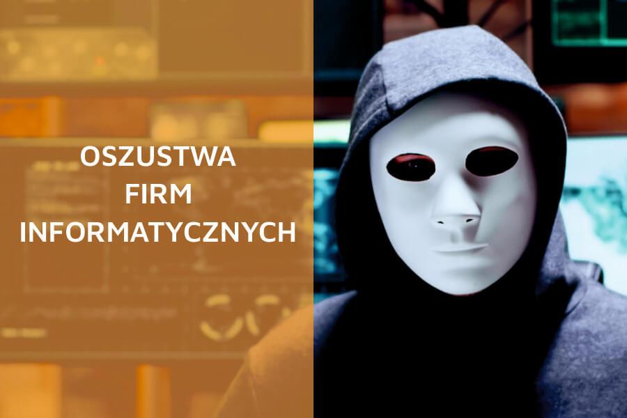 Oszustwa firm informatycznych