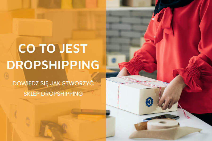Dropshipping co to jest