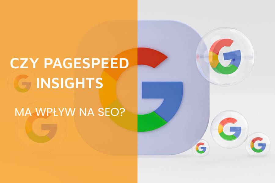 Czy PageSpeed Insights ma wpływ na SEO